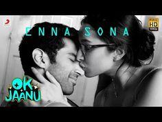 Enna Sona – OK Jaanu   Shraddha Kapoor   Aditya Roy Kapur   A.R. Rahman   Arijit Singh - YouTube