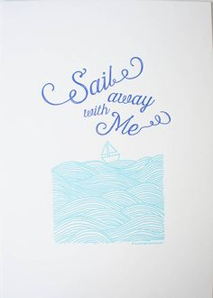 Sail Away With Me Letterpress print by LPHP on Etsy