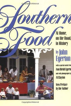 John T. Edge says: Southern Food by John Egerton | 19 Cookbooks That Will Improve Your Life