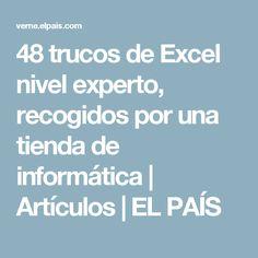 48 trucos de Excel nivel experto, recogidos por una tienda de informática   Artículos   EL PAÍS