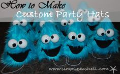 DIY Cookie Monster Party Hats - so cute!!!!  How to make awesome custom party hats - mindblowingly simple!