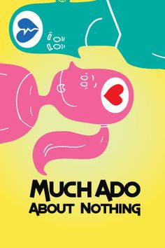 "shakespeare s much ado about nothing transcends ""much ado about nothing"" is one of 13 plays that shakespeare set in italy, a country that was warm, sensuous and inviting for any 16 th-century englishmen writing about lovers claudio and."