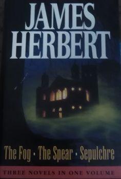 James Herbert - The Fog, The Spear & Sepulchre