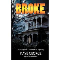 Broke: An Imogene Duckworthy Mystery (Volume 3): Kaye George: 9781480032323: Amazon.com: Books