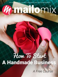 Mailomix Newsletter - How To Start A Handmade Business: A Free Course Weekly Newsletter, Free Courses, Business, Handmade, Hand Made, Handarbeit