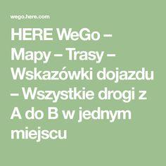 HERE WeGo – Mapy – Trasy – Wskazówki dojazdu – Wszystkie drogi z A do B w jednym miejscu Math Equations