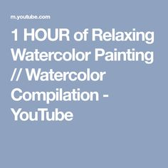 1 HOUR of Relaxing Watercolor Painting // Watercolor Compilation - YouTube