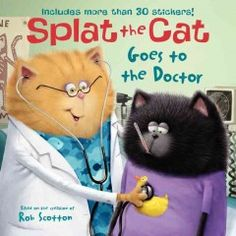 JJ FAVORITE CHARACTERS SPLAT. Splat the cat can't wait to go to the doctor for a checkup! That is, until his friends start talking about all the scary things a doctor's visit can mean. But with a little encouragement from Mom, Splat learns the doctor's not so bad after all--especially when you get a surprise at the end!