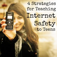 4 Strategies for Teaching Internet Safety to Teens