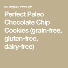 Perfect Paleo Chocolate Chip Cookies (grain-free, gluten-free, dairy-free) Paleo Chocolate Chip Cookies, Paleo Cookies, Dairy Free Chocolate, Paleo Treats, Paleo Dessert, Gluten Free Desserts, Keto Desserts, Paleo Cookie Recipe, Paleo Recipes