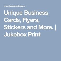 Unique Business Cards, Flyers, Stickers and More. | Jukebox Print