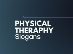 List of 101 Catchy Physical Therapy Ad Slogans   Catchy ...