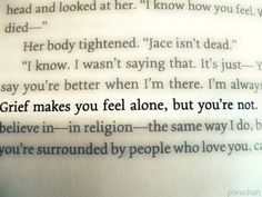 """Grief makes you feel alone, but you're not."" - Simon Lewis, The Mortal Instruments: The City of Lost Souls"