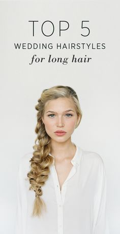 Top 5 Wedding Hairstyles for Long Hair - Once Wed