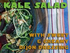 Kale Salad with Sweet & Creamy Dijon Dressing