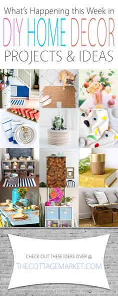 What's Happening This Week in DIY Home Decor Projects & Ideas - The Cottage Market You are going to love this collection of Home Decor DIY Projects & Ideas...all of them are current this week in the blogosphere...a great way to keep up with what's happening and trending! ENJOY~
