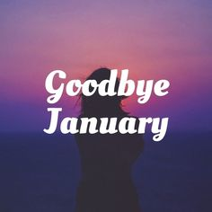 Goodbye January  Pinterest // carriefiter  // fashion street wear street style photography style hipster vintage design landscape illustration food diy art lol style lifestyle decor street stylevintage television tech science sports prose portraits poetry nail art music fashion style street style diy food makeup lol landscape interiors gif illustration art film education vintage retro designs crafts celebs architecture animals advertising quote quotes disney instagram girl