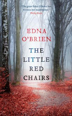 Little Red Chairs by Edna O'Brien. See also New Yorker Review http://www.newyorker.com/magazine/2016/04/25/edna-obriens-the-little-red-chairs