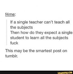 Because teaching and learning are different things maybe?? This is a dumb tumblr post. People have been learning MULTIPLE subjects for fucking centuries.