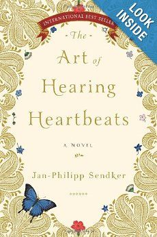 Just finished this book and loved it! It is a romance with a touch of fantasy. I felt like I was reading a fairytale. - The Art of Hearing Heartbeats, Jan-Philipp Sendker