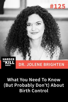 What You Need To Know (But Probably Don't) About Birth Control w/ Dr. Jolene Brighten - Harder To Kill Radio 125 – Steph Gaudreau Pregnancy Health, Baby Health, Radio Dr, Plus Fitness, Female Hormones, Health Coach, Healthy Kids, Fertility, Need To Know