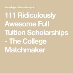 111 Ridiculously Awesome Full Tuition Scholarships - The College Matchmaker. Free School Supplies For College Students Grants For College, Financial Aid For College, College Fund, College Planning, Online College, Scholarships For College, College Hacks, Education College, College Students