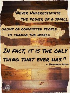 """Never underestimate the power of a small group of committed people to change the world. In fact, it is the only thing that ever has!"" -Margaret Mead    The fight for label transparency isn't over!! We all have the right to know if the food we buy contains GMOs."