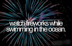 Bucket list: watch fireworks while swimming in the ocean
