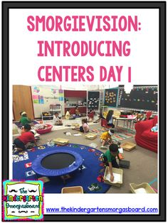 The Kindergarten Smorgasboard: SmorgieVision: Introducing Centers Day 1 Kindergarten First Week, Kindergarten Classroom Management, Kindergarten Smorgasboard, Kindergarten Centers, Teaching Kindergarten, Learning Centers, Classroom Organization, Classroom Ideas, Teaching Ideas