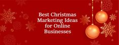 Best Christmas Marketing Ideas for Online Businesses