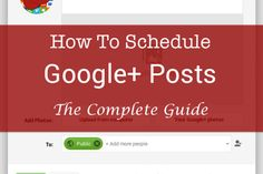 Scheduling Google+ Posts, The Complete Guide