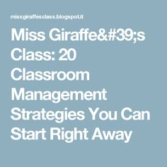 Miss Giraffe's Class: 20 Classroom Management Strategies You Can Start Right Away