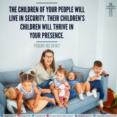 """The children of your people will live in security. Their children's children will thrive in your presence."""" Psalms 102:28 NLT Best Bible Verses, Spiritual Needs, Psalms, Spirituality, Live, Couple Photos, Children, People, Couple Shots"""
