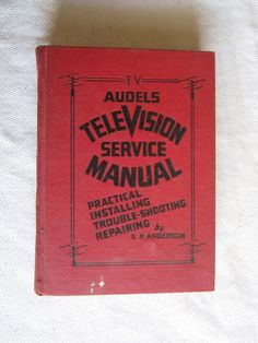 Audels Television Service Manual by E. P. Anderson (1961) ~~ For Sale At Wenzel Thrifty Nickel eCRATER store