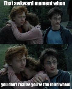 That Awkward Moment: Harry Potter Style (16 Pics)   Funny All The Time. Look at Ron just looking at Harry like... seriously?