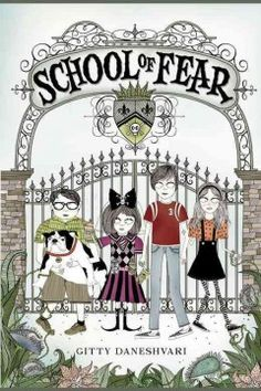 School of Fear by Gitty Daneshvari. Click the cover image to check out or request the children's books kindle.