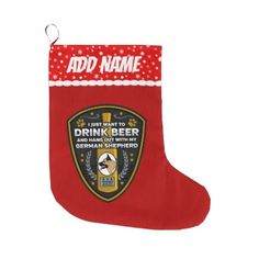 German Shepherd I Just Want To Drink Beer Large Christmas Stocking - dog puppy dogs doggy pup hound love pet best friend