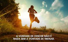A vontade de vencer não é nada sem a vontade de treinar. #motivação