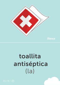 Toallita antiséptica #flience # health-firstaid #english #education #flashcard #language Spanish Flashcards, Medicine, Symbols, Letters, English, Website, Language, Free, Design