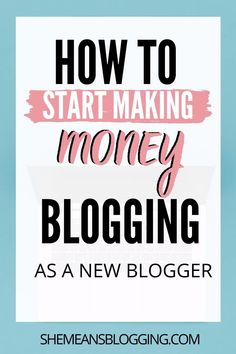 How to start making money as a new bogger - SEO Blog - Read the latest SEO trend and statistics #SEO #SEOBlog #blog -