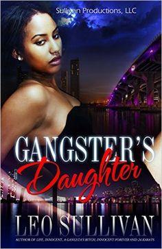 A Gangsta's Daughter: Leo Sullivan Books