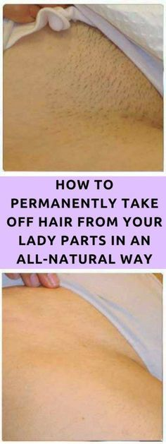 AMAZING TIP! TAKE A LOOK AT HOW TO PERMANENTLY TAKE OFF HAIR FROM YOUR LADY PARTS IN AN ALL-NATURAL WAY JUST BY APPLYING THIS HOMEMADE MIXTURE