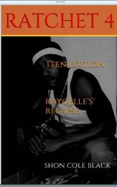 Rayqelle's Relapse -Book 4- (RATCHET [teen edition] PG-17), http://www.amazon.com/dp/B00GK85ZPG/ref=cm_sw_r_pi_awdl_eKrHsb196CC5D