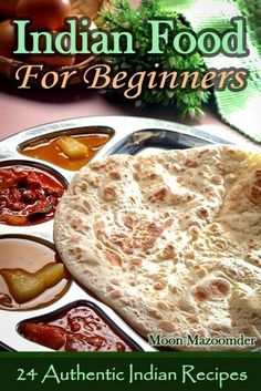 Free cookbook from Amazon Kindle    Indian Food For Beginners - 24 Authentic Indian Recipes by Moon Mazoomder, http://www.amazon.com/gp/product/B008DCYPD0/ref=cm_sw_r_pi_alp_ukk6pb1N0PEA3
