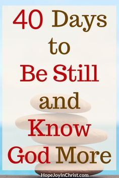 Prayers For Days to Be Still and Know God More - Spend 40 days learning to be still and know God more. We will tune our ears to hear God's Voice, Know Him Better and find help with anxiety. 40 Day Fast, Christian Faith, Christian Women, Christian Living, Christian Sayings, Knowing God, Quotes About God, Bible Scriptures, Word Of God