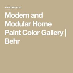 Modern and Modular Home Paint Color Gallery | Behr