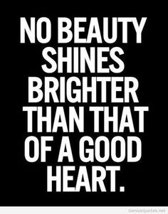Good heart quotes for everybody