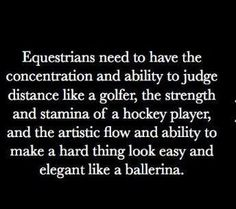 "Don't know about the ballerina part... I do barrel racing and if that looks elegant to you, then take a look at my boots that I don't shine or clean or my ""riding clothes"" which is an old shirt and pair of jeans. Not to mention my helmet I have a cover for just because it has cracks and scratches. So yes, I am a mother fluffin' elegant ballerina."