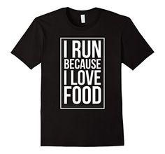 Men's I run because I love food Small Black Foodie Lover ... https://smile.amazon.com/dp/B01N8RNKQM/ref=cm_sw_r_pi_dp_x_Fu-Fyb1P95NWH
