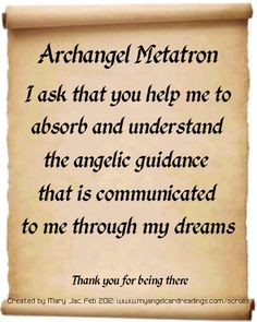 One of 24 prayers, messages and affirmations of trust in the Archangels presented on parchment scrolls. Archangel Prayers, Metatron Archangel, Archangel Raphael, Angel Quotes, Angel Sayings, Angel Guide, I Believe In Angels, Ascended Masters, Angel Numbers
